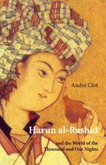 Harun al-Rashid  - Andre Clot