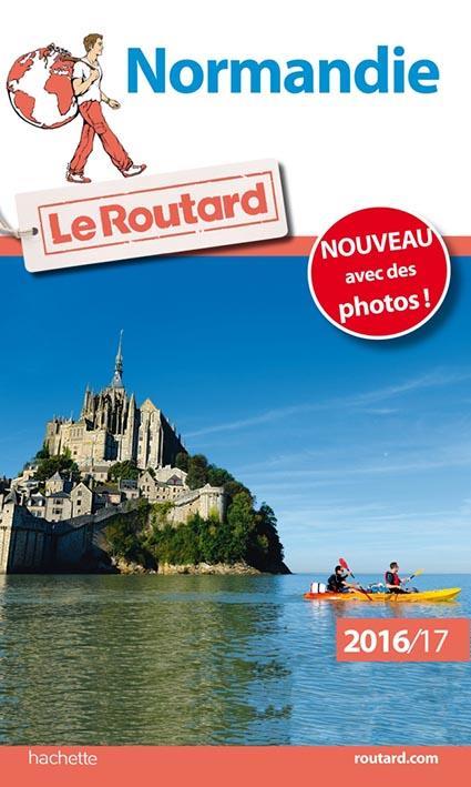Guide du Routard ; Normandie (édition 2016/2017)