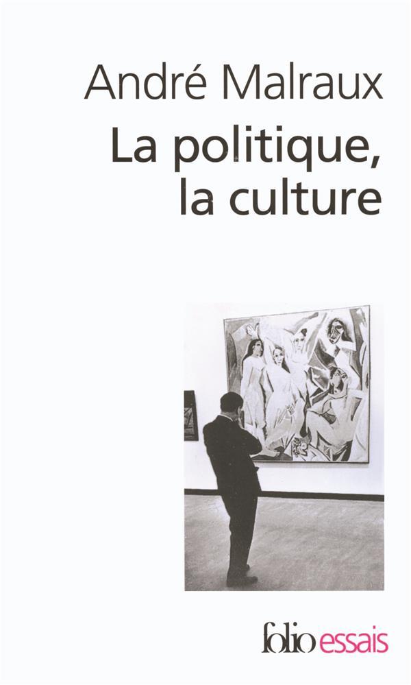 La politique, la culture - discours, articles, entretiens (1925-1975)