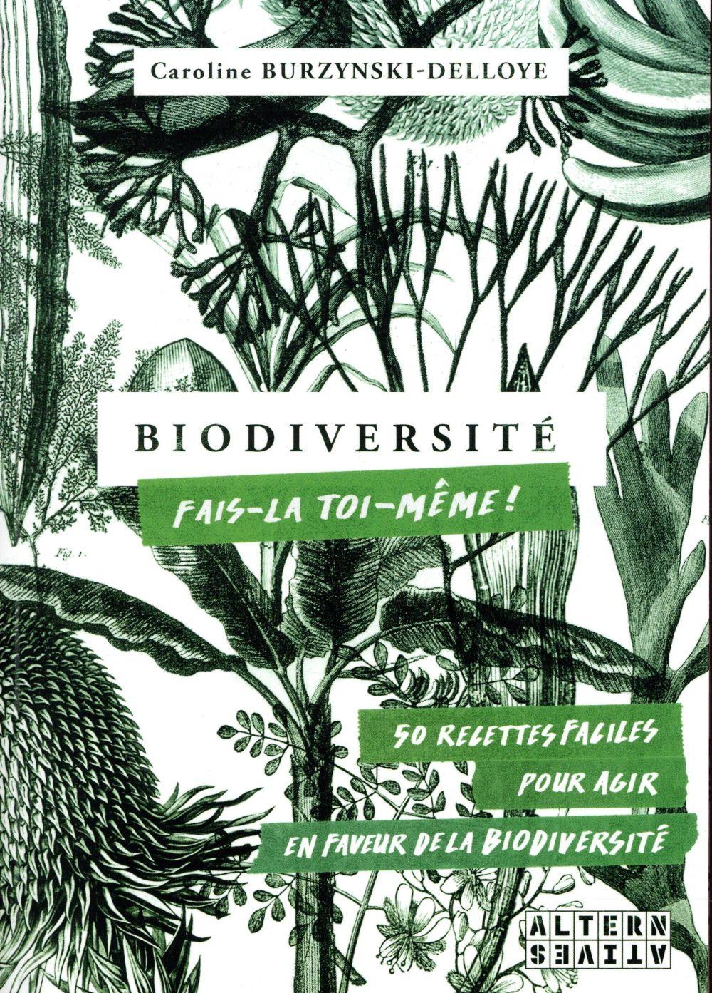 Biodiversité : fais-la toi-même ! 50 recettes faciles pour agir en faveur de la biodiversité