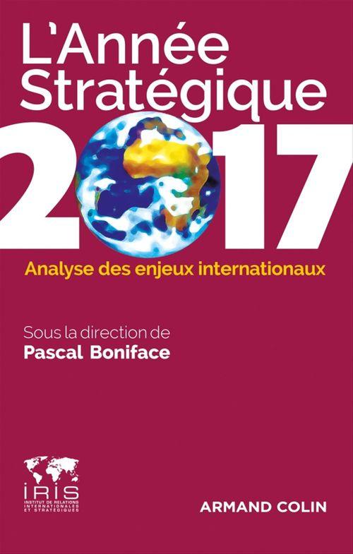 L'année stratégique 2017 ; analyse des enjeux internationaux