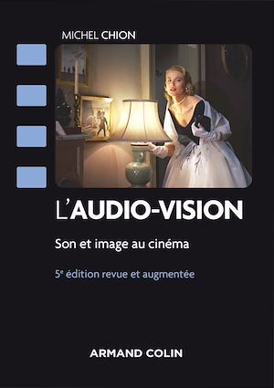 L'audio-vision - 5e éd  - Michel CHION