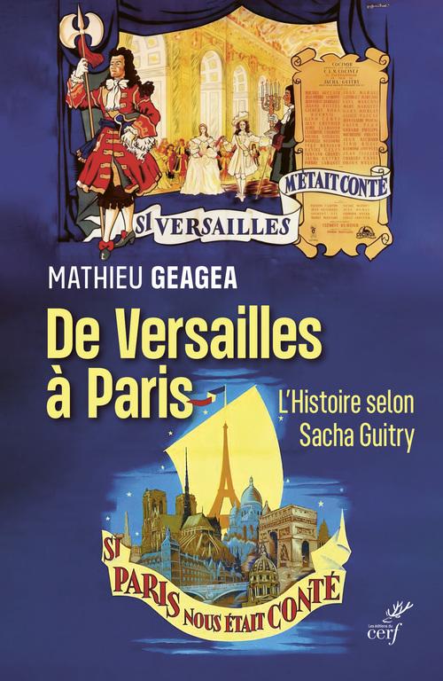 De Versailles à Paris, l'histoire selon Sacha Guitry