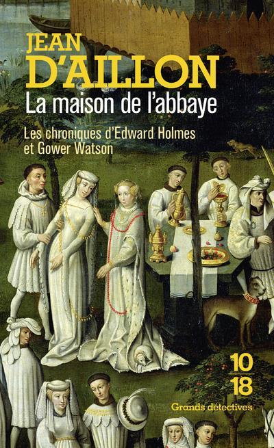 AILLON, JEAN D' - LA MAISON DE L'ABBAYE