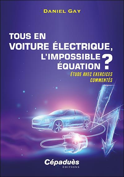Tous en voiture électrique, l'impossible équation ? étude avec exercices commentés