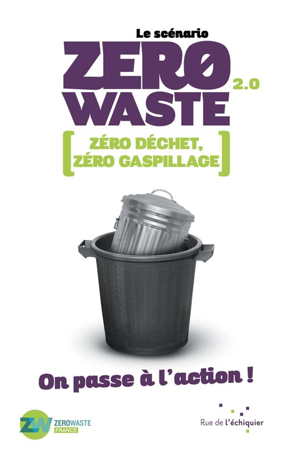 Le scénario zero waste 2.0 ; on passe à l'action !
