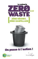 Couverture de Le Scenario Zero Waste 2.0 - Zero Dechet, Zero Gaspillage