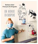 Vente EBooks : Un monde en suspens  - Barbara Abel - François de Brigode