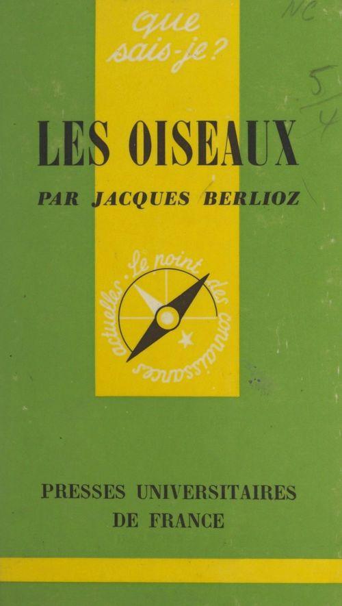 Les oiseaux  - Jacques Berlioz