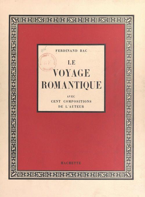 Le voyage romantique  - Ferdinand Bac