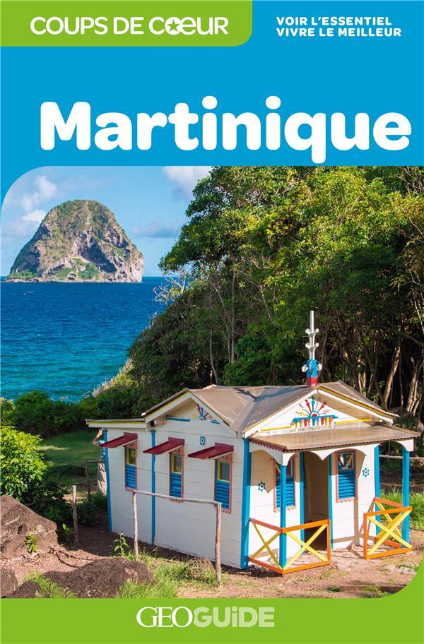 GEOguide coups de coeur ; Martinique (édition 2019)
