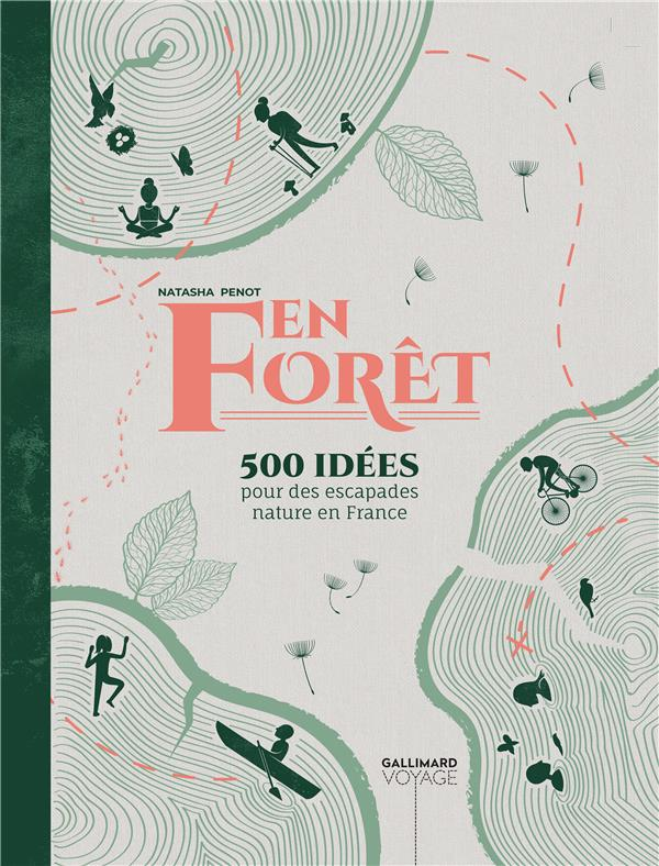 EN FORET  -  150 IDEES POUR DES ESCAPADES NATURE EN FRANCE