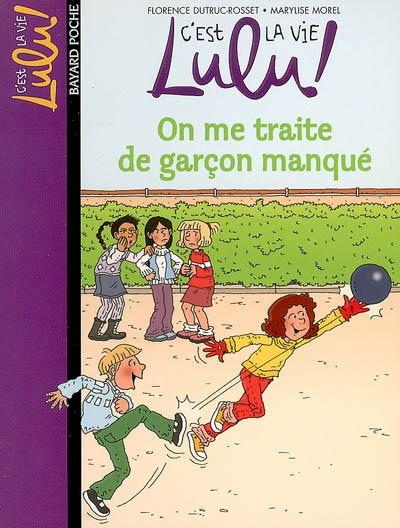C'est la vie Lulu ! t.11 ; on me traite de garçon manqué