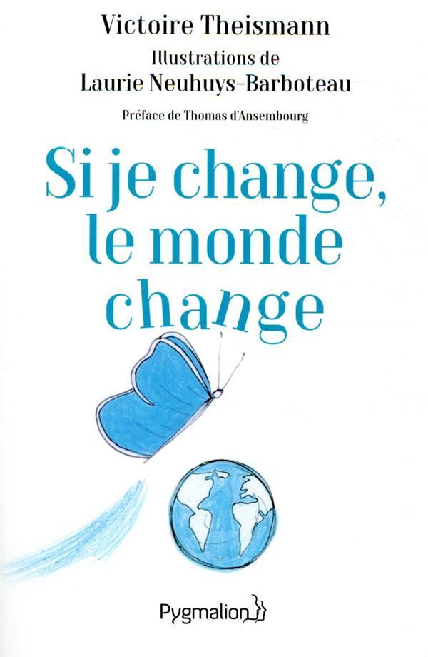 Si je change, le monde change ; l'effet papillon