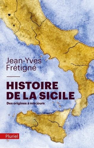 Histoire de la Sicile ; des origines à nos jours