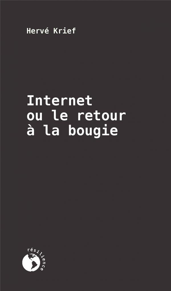 Internet ou le retour a la bougie