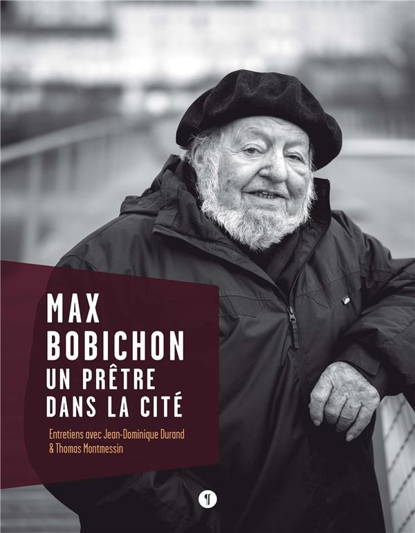 Max Bobichon, un prêtre dans la cité ; entretiens
