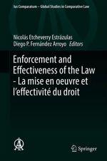 Vente EBooks : Enforcement and Effectiveness of the Law - La mise en oeuvre et l´effectivité du droit  - Diego P. Fernández Arroyo - Nicolás Etcheverry Estrázulas