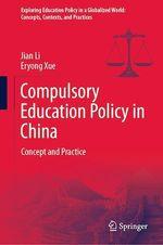 Compulsory Education Policy in China  - Jian Li - Eryong Xue