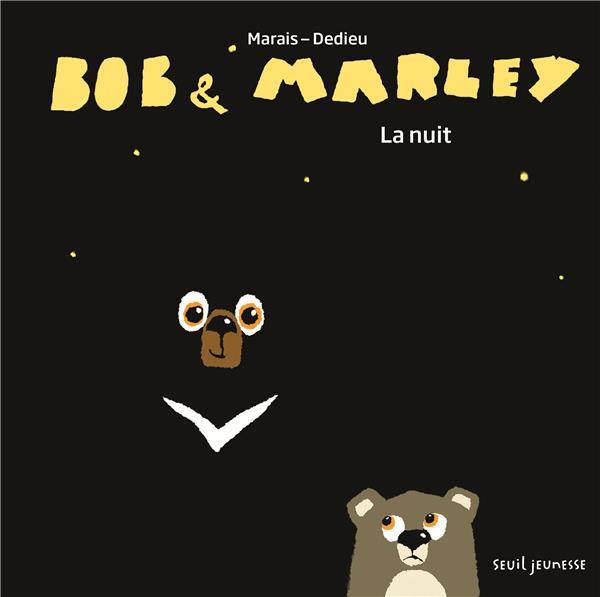 Bob et Marley ; la nuit