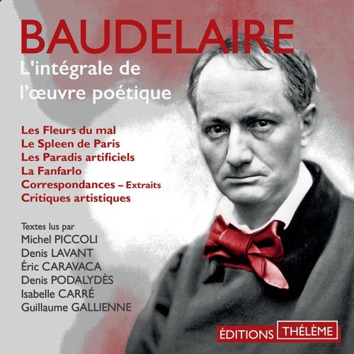 Baudelaire. L'intégrale de l'oeuvre poétique