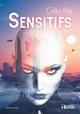 Sensitifs  - Celia Rig