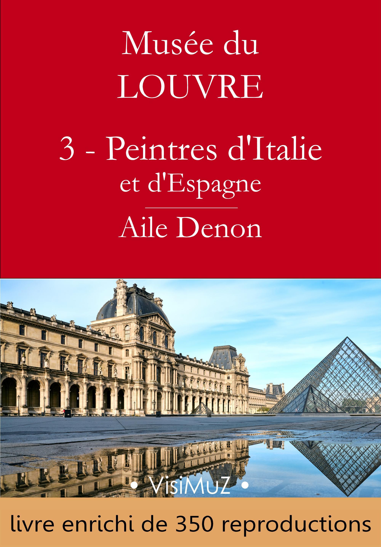 Musée du Louvre - 3 - Les Peintres d'Italie et d'Espagne - Aile Denon