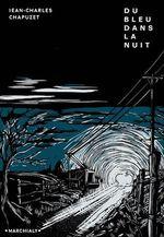 Vente EBooks : Du bleu dans la nuit  - Jean-Charles Chapuzet