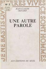 Vente Livre Numérique : Une autre parole  - Jean-Claude RENARD