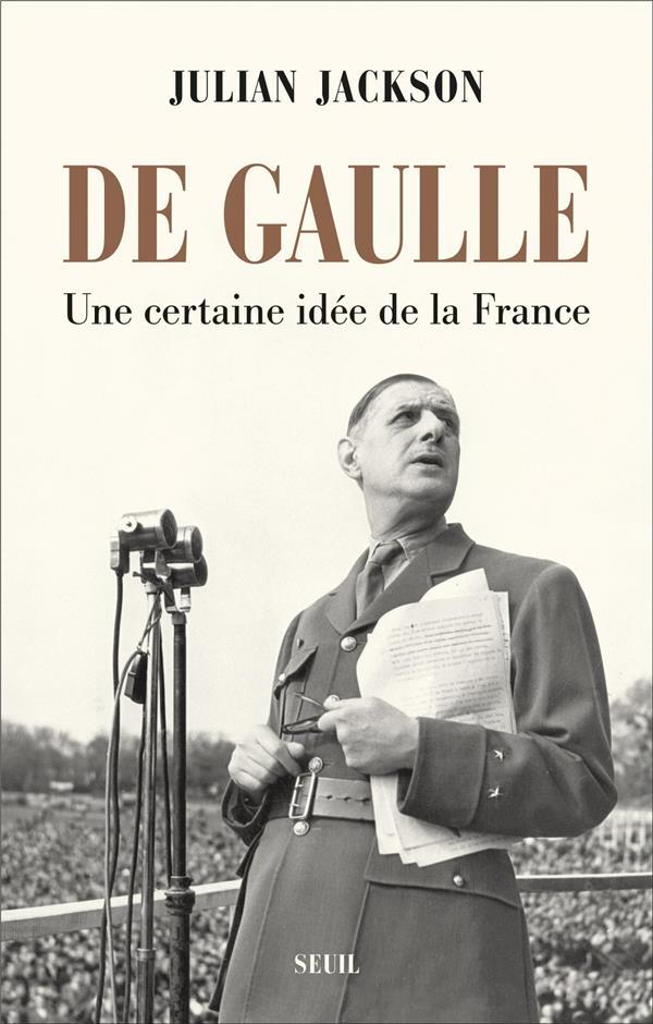 De Gaulle ; une certaine idée de la France