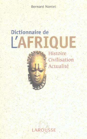Dictionnaire de l'afrique ; histoire, civilisation, actualite