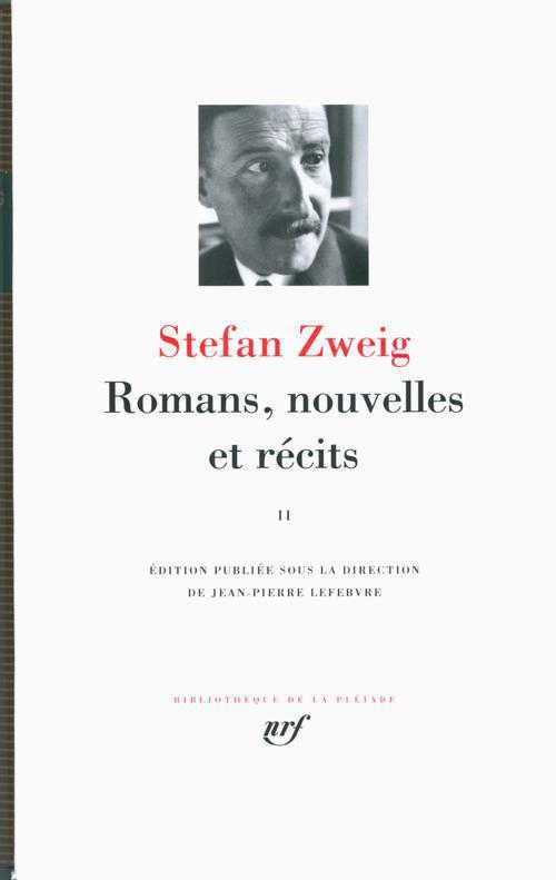 ZWEIG, STEFAN - ROMANS, NOUVELLES ET RECITS T.2