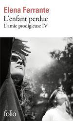 Couverture de L'Amie Prodigieuse, Iv : L'Enfant Perdue - Maturite, Vieillesse
