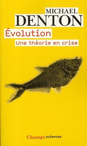 EVOLUTION - UNE THEORIE EN CRISE