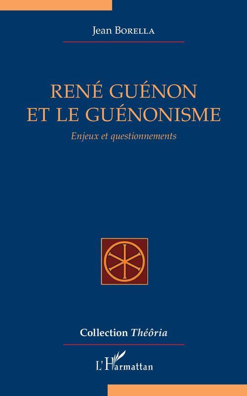 René Guénon et le guénonisme ; enjeux et questionnements