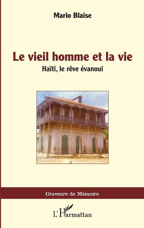 Le vieil homme et la vie ; Haïti, le rêve évanoui