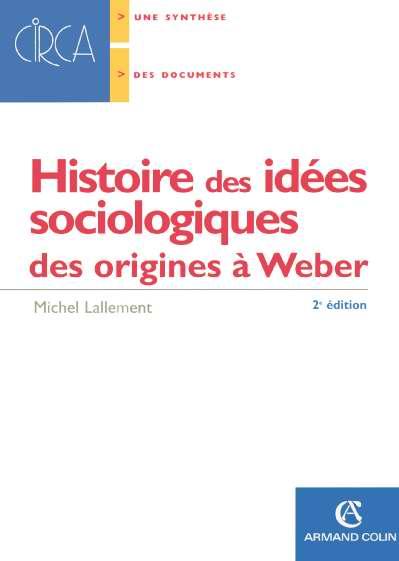Histoire des idees sociologiques des origines a weber (2e édition)