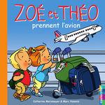 Vente EBooks : Zoé et Théo prennent l'avion (T30)  - Catherine Metzmeyer - Marc Vanenis