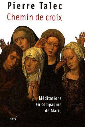 Chemin de croix ; méditations en compagnie de Marie