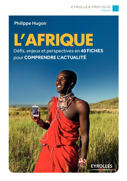 L'Afrique; défis, enjeux et perspectives en 40 fiches pour comprendre l'actualité