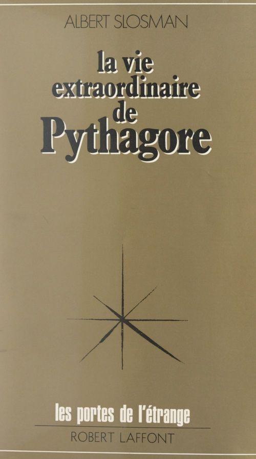 La vie extraordinaire de Pythagore