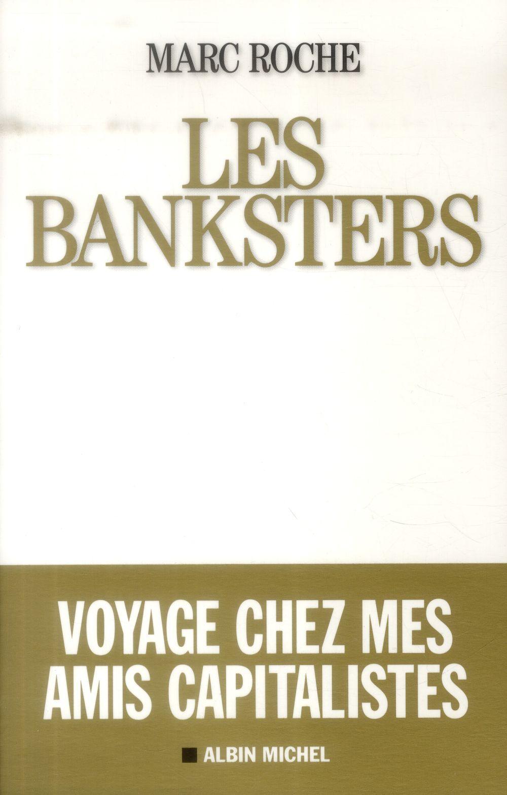 Les Banksters ; voyage chez mes amis capitalistes
