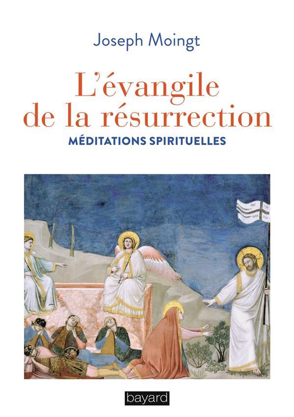 L'EVANGILE DE LA RESURRECTION  -  MEDITATIONS SPIRITUELLES