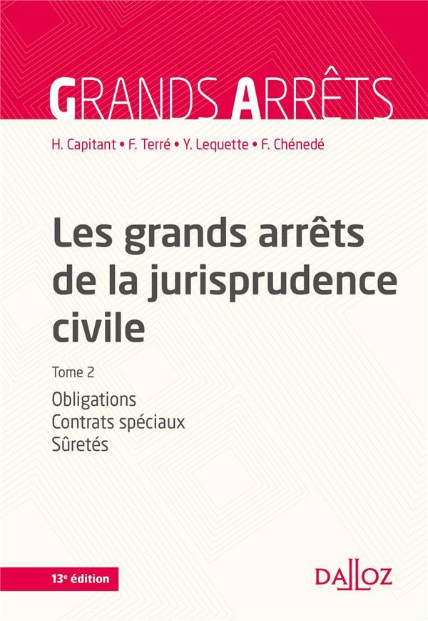Les grands arrêts de la jurisprudence civile t.2 ; obligations, contrats spéciaux, sûretés (13e édition)