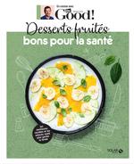 Vente EBooks : Dr Good ; desserts fruités bons pour la santé  - Michel Cymes - Carole Garnier