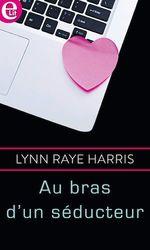 Vente Livre Numérique : Au bras d'un séducteur  - Lynn Raye Harris