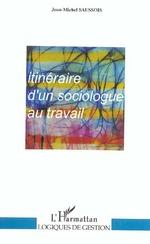 Vente Livre Numérique : ITINERAIRE D'UN SOCIOLOGUE AU TRAVAIL  - Jean-Michel SAUSSOIS