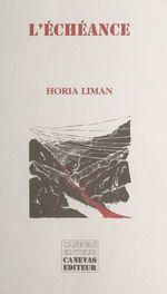 L'échéance  - Horia Liman