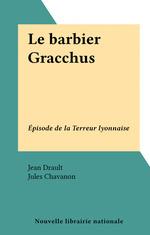 Le barbier Gracchus  - Jean Drault