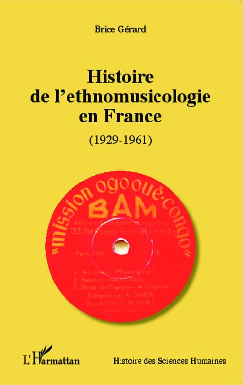 Histoire de l'ethnomusicologie en France 1929-1961